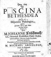 Bēt ḥesdā Sive De Piscina Bethesdea ex Johann. V, 2. Disputatio Philologica