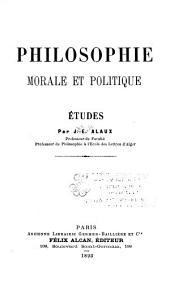 Philosophie, morale et politique: Études ...