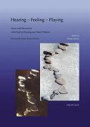 Hearing, Feeling, Playing