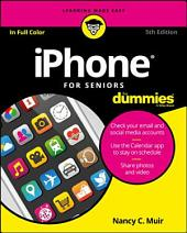 iPhone For Seniors For Dummies: Edition 5