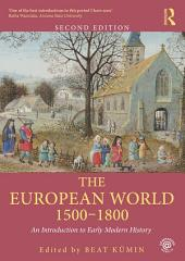 The European World 1500–1800: An Introduction to Early Modern History, Edition 2