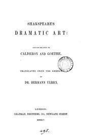 Shakspeare's dramatic art: and his relation to Calderon and Goethe, tr. [by A.J.W. Morrison.].