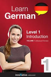 Learn German - Level 1: Introduction to German: Volume 1: Lessons 1-32