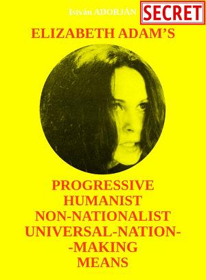 Elizabeth Adam   s Progressive Humanist Non Nationalist Universal Nation Making Means  Second Edition