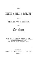 The Union Child s Belief  Being a Series of Letters Upon the Creed PDF