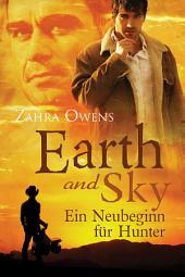 Earth and Sky - Ein Neubeginn für Hunter