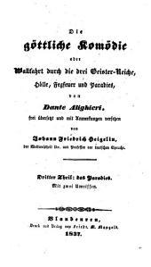 Die göttliche Komödie oder Wallfahrt durch die drei Geister-Reiche Hölle, Fegfeuer und Paradies: ¬Das Paradies, Band 3