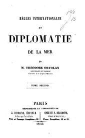 Règles internationales et diplomatie de la mer: Volume2
