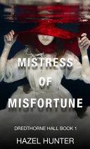 Mistress of Misfortune (Dredthorne Hall Book 1)