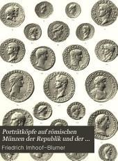 Porträtköpfe auf römischen münzen der republik und der kaiserzeit