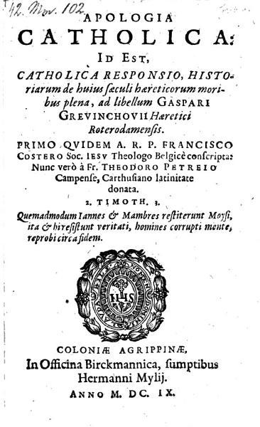 Apologia catholica  id est  catholica responsio  historiarum de huius saeculi haereticorum moribus plena