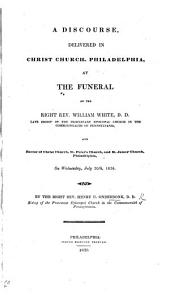 A Discourse [on Job i. 8] delivered ... at the funeral of ... W. White, late Bishop of the Protestant Episcopal Church in ... Pennsylvania