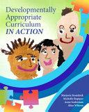 Developmentally Appropriate Curriculum In Action Book PDF