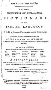 Sheridan Improved: A General Pronouncing and Explanatory Dictionary of the English Language: : for the Use of Schools, Foreigners Learning English, Etc. : In which it Has Been Attempted to Improve the Plan of Mr. Sheridan ...
