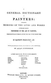 A General Dictionary of Painters ... A new edition, etc. With a supplement