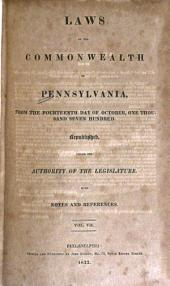 Laws of the Commonwealth of Pennsylvania: from the fourteenth day of October, one thousand seven hundred ... until the 12th day of April, 1825, Volume 7