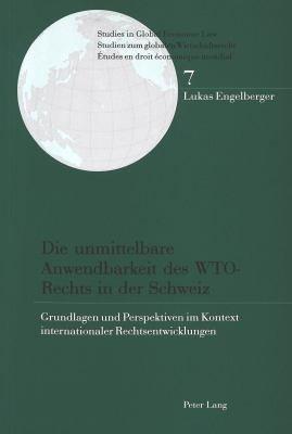Die unmittelbare Anwendbarkeit des WTO Rechts in der Schweiz PDF