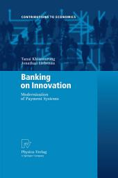 Banking on Innovation: Modernisation of Payment Systems