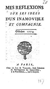 Mes reflexions sur les idées d'un inamovible et compagnie. Octobre 1774
