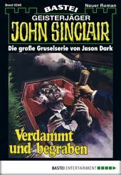 John Sinclair - Folge 0245: Verdammt und begraben (2. Teil)