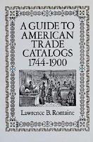 A Guide to American Trade Catalogs  1744 1900 PDF