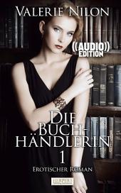 Die Buchhändlerin 1 ((Audio)) - Erotischer Roman