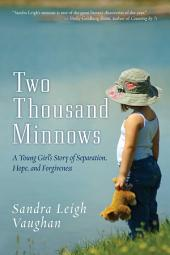 Two Thousand Minnows: A Young Girl's Story of Separation, Hope, and Forgiveness