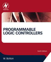 Programmable Logic Controllers: Edition 6