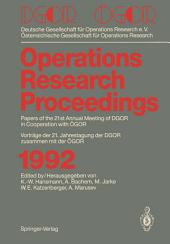 DGOR / ÖGOR: Papers of the 21th Annual Meeting of DGOR in Cooperation with ÖGOR Vorträge der 21. Jahrestagung der DGOR zusammen mit ÖGOR