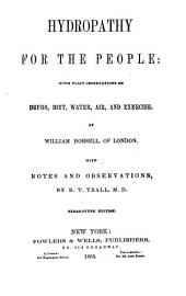 Hydropathy for the People: With Plain Observations on Drugs, Diet, Water, Air, and Exercise