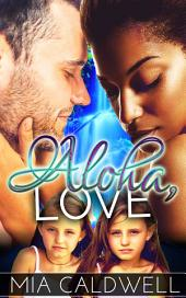 Aloha, Love (BWWM Contemporary Romance)