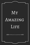 My Amazing Life