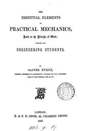 The Essential Elements of Practical Mechanics, Based on the Principle of Work: Designed for Engineering Students