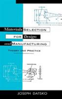 Materials Selection for Design and Manufacturing PDF