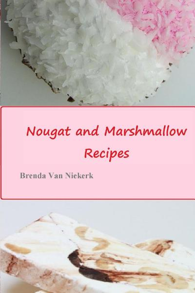 Download Nougat and Marshmallow Recipes Book