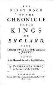 The Chronicle of the Kings of England: From the Norman Conquest Unto the Present Time