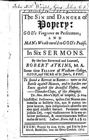 The Sin and Danger of Popery  God s Vengeance on Persecutors  and Man s Wrath Turn d to God s Praise  In Six Sermons PDF
