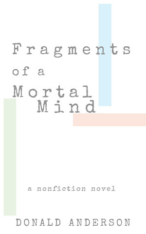 Fragments of a Mortal Mind