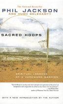 Sacred Hoops  Spiritual Lessons of a Hardwood Warrior