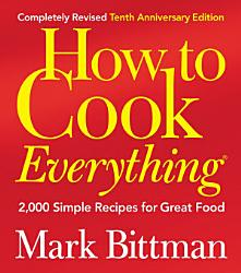 How To Cook Everything Completely Revised 10th Anniversary Edition Book PDF