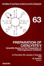 Preparation of Catalysts V: Scientific Bases for the Preparation of Heterogeneous Catalysts