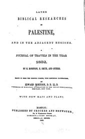 Later Biblical Researches in Palestine and the Adjacent Regions: A Journal of Travels in the Year 1852