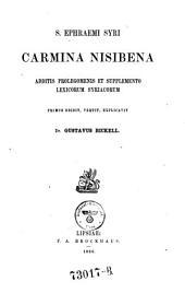 Carmina Nisibena, additis prolegomenis et supplemento lexicorum syriacorum, primus ed. vertit, explicavit Gustavus Bickell