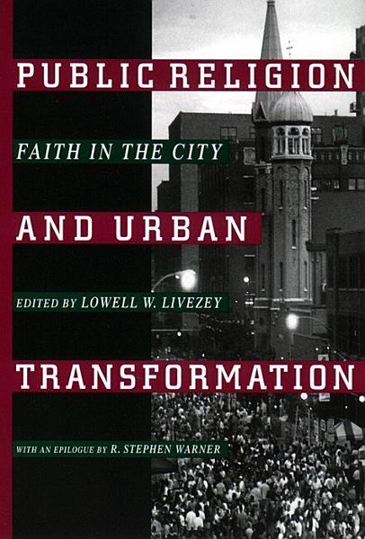 Public Religion and Urban Transformation Pdf Book