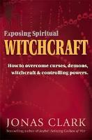 Exposing Spiritual Witchcraft PDF