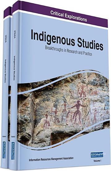 Indigenous Studies  Breakthroughs in Research and Practice PDF