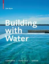 Building with Water: Concepts Typology Design