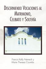 Discerniendo Vocaciones al Matrimonio, Celibato y Soltería