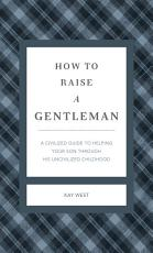 How to Raise a Gentleman