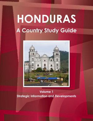 Honduras A Country Study Guide Volume 1 Strategic Information and Developments PDF